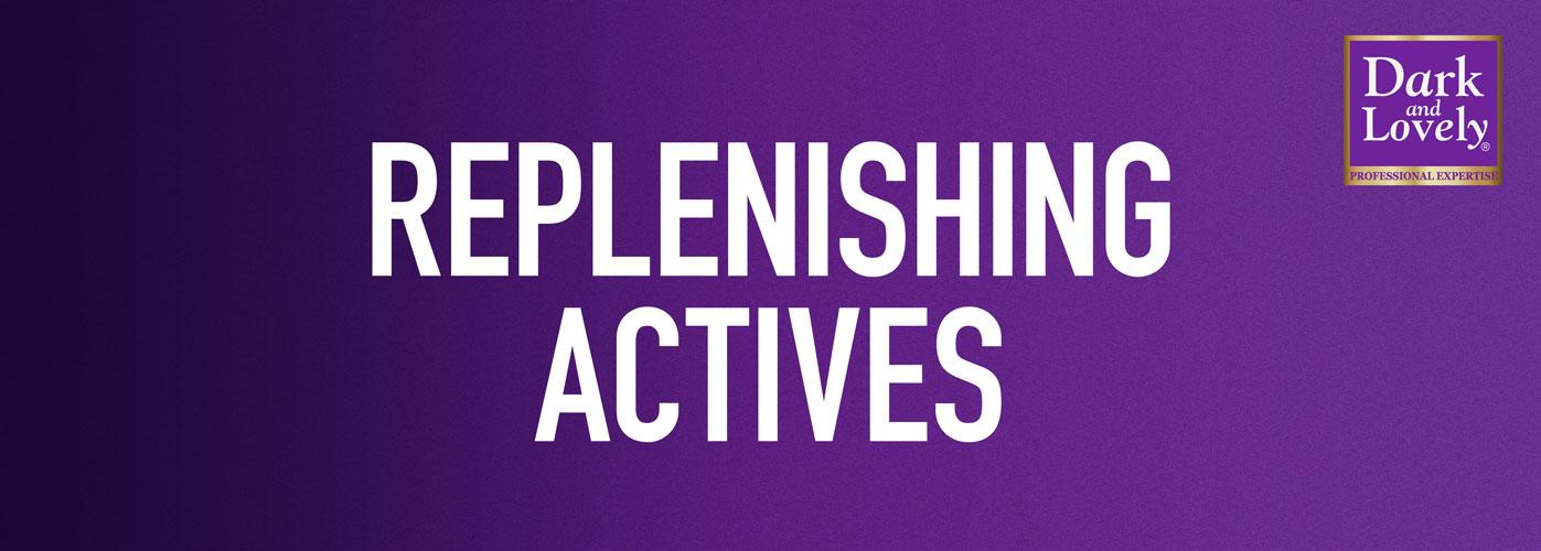 Replenishing Actives Banner